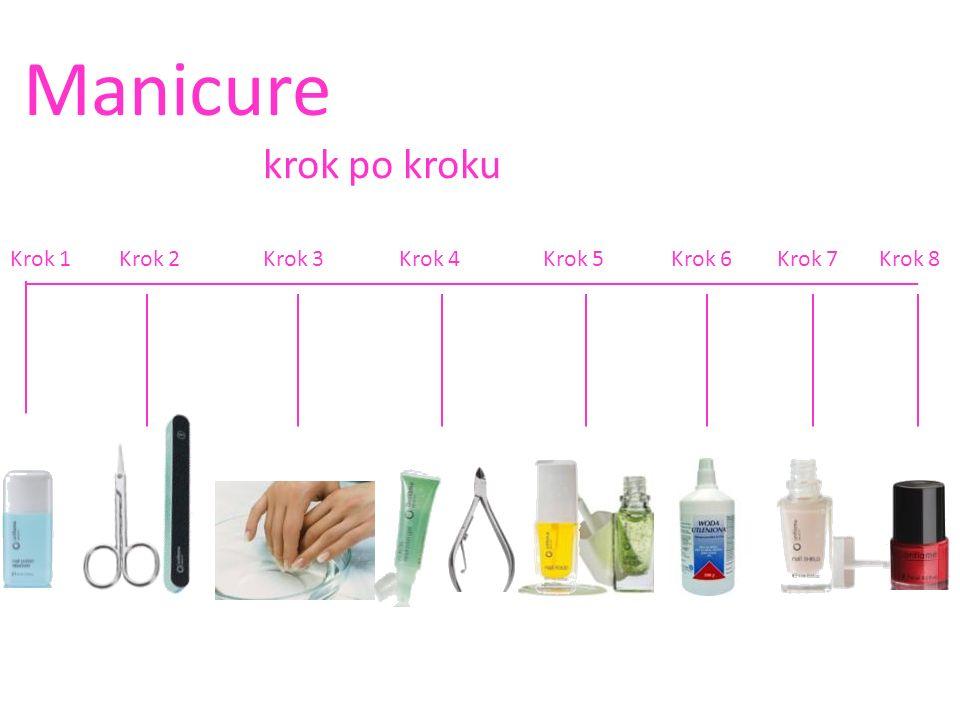 Manicure krok po kroku Krok 1Krok 2Krok 3Krok 4Krok 5Krok 6Krok 7Krok 8