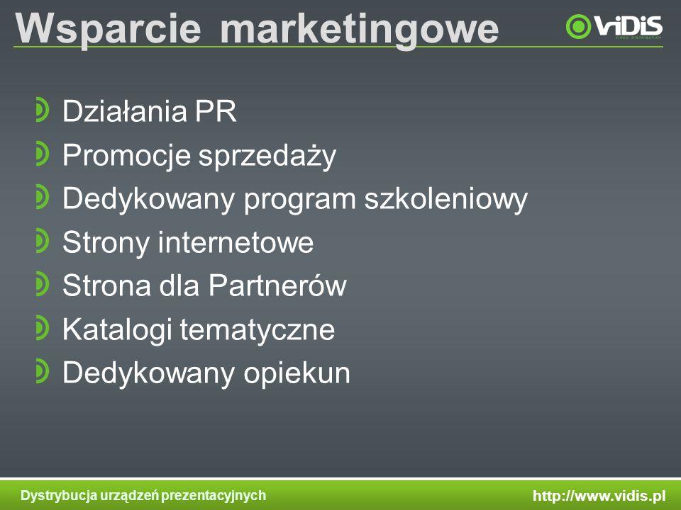 http://www.vidis.pl Dystrybucja urządzeń prezentacyjnych Wsparciemarketingowe Działania PR Promocje sprzedaży Dedykowany program szkoleniowy Strony internetowe Strona dla Partnerów Katalogi tematyczne Dedykowany opiekun