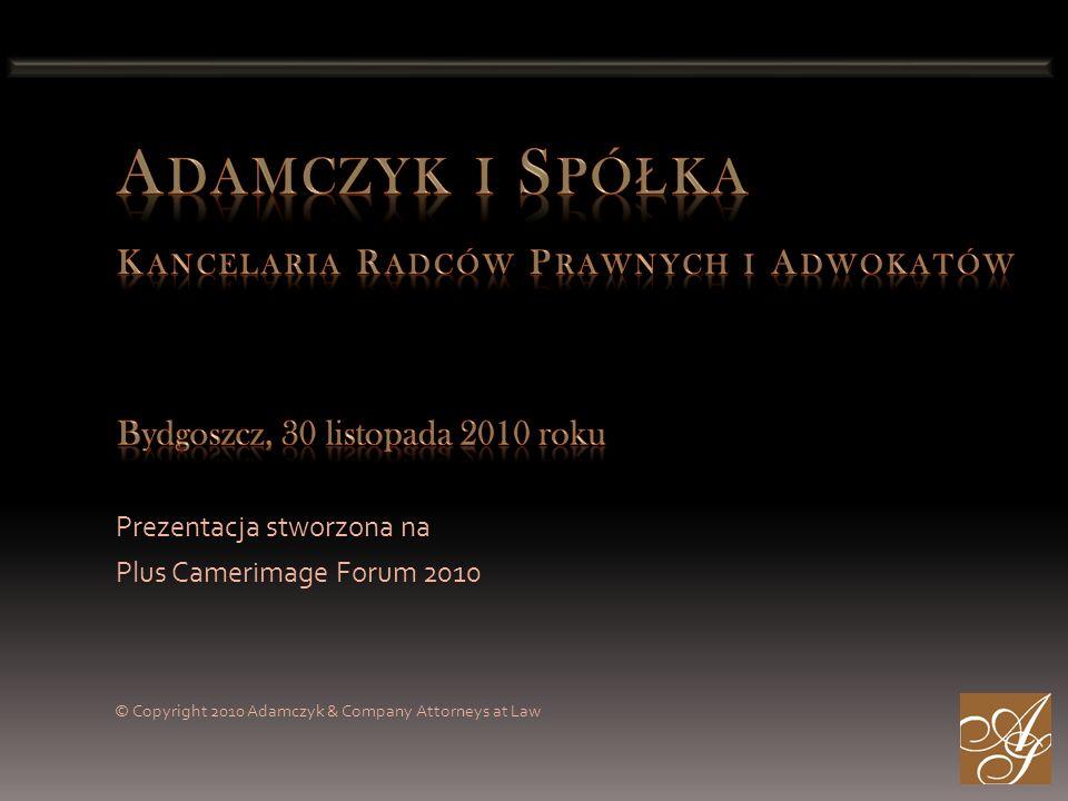 Prezentacja stworzona na Plus Camerimage Forum 2010 © Copyright 2010 Adamczyk & Company Attorneys at Law