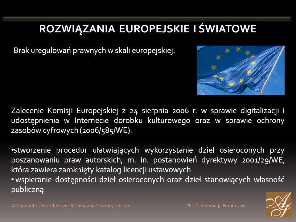 © Copyright 2010 Adamczyk & Company Attorneys at Law Plus Camerimage Forum 2010 ROZWIĄZANIA EUROPEJSKIE I ŚWIATOWE Brak uregulowań prawnych w skali eu