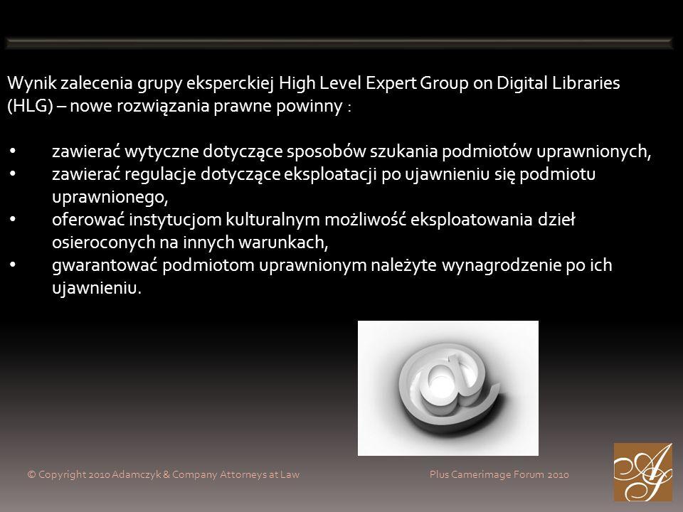 © Copyright 2010 Adamczyk & Company Attorneys at Law Plus Camerimage Forum 2010 Wynik zalecenia grupy eksperckiej High Level Expert Group on Digital L