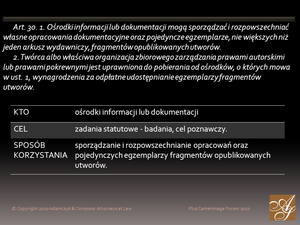 © Copyright 2010 Adamczyk & Company Attorneys at Law Plus Camerimage Forum 2010 Art. 30. 1. Ośrodki informacji lub dokumentacji mogą sporządzać i rozp