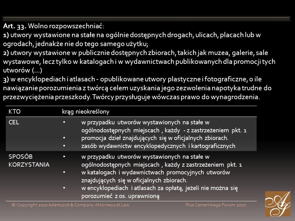 © Copyright 2010 Adamczyk & Company Attorneys at Law Plus Camerimage Forum 2010 Art. 33. Wolno rozpowszechniać: 1) utwory wystawione na stałe na ogóln