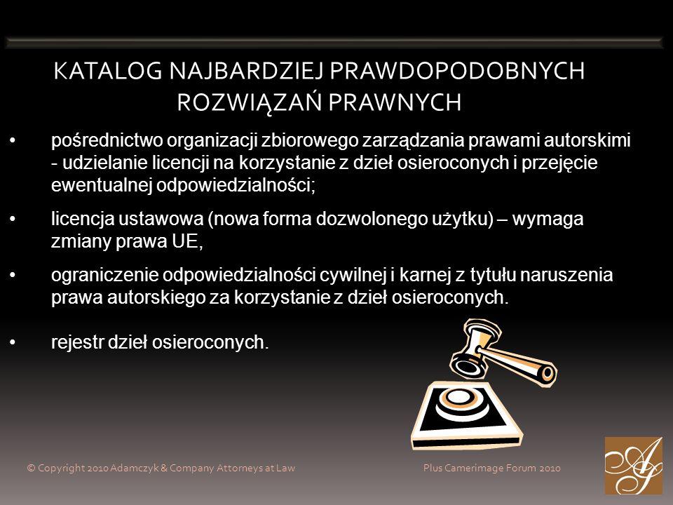 © Copyright 2010 Adamczyk & Company Attorneys at Law Plus Camerimage Forum 2010 KATALOG NAJBARDZIEJ PRAWDOPODOBNYCH ROZWIĄZAŃ PRAWNYCH pośrednictwo or