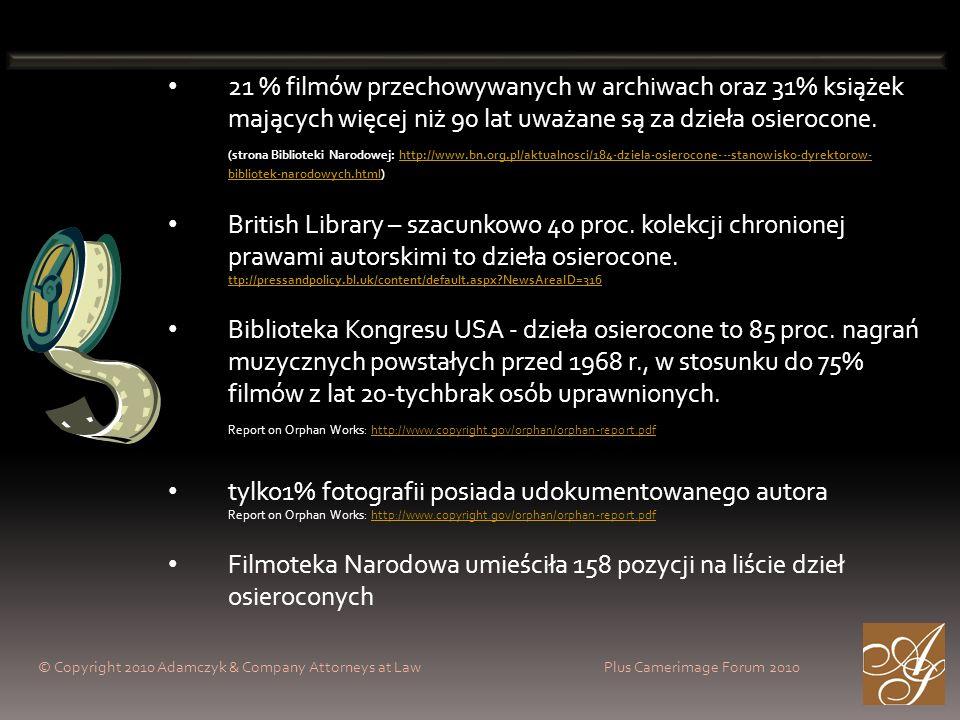 © Copyright 2010 Adamczyk & Company Attorneys at Law Plus Camerimage Forum 2010 21 % filmów przechowywanych w archiwach oraz 31% książek mających więc