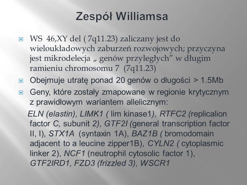 WS 46,XY del ( 7q11.23) zaliczany jest do wieloukładowych zaburzeń rozwojowych; przyczyna jest mikrodelecja genów przyległych w długim ramieniu chromo
