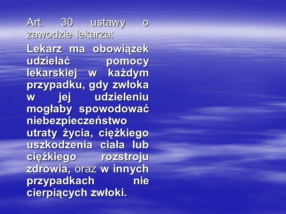 Stanowiska prawników- karnistów: Leszek Kubicki : 0bowiazek udzielenia pomocy lekarskiej ujęto w art.