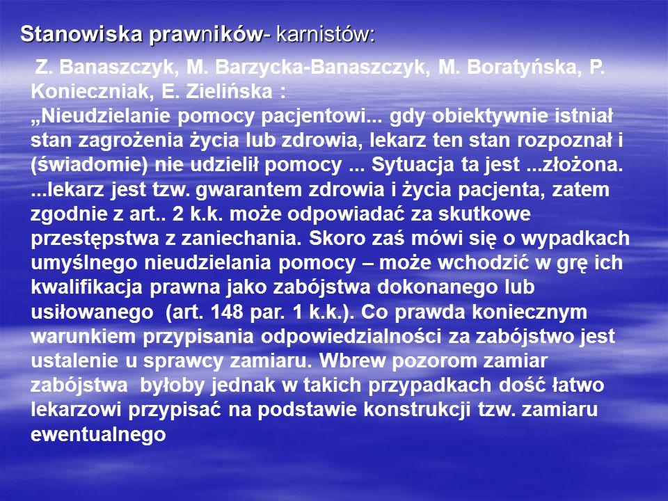 Stanowiska prawników- karnistów: Z. Banaszczyk, M. Barzycka-Banaszczyk, M. Boratyńska, P. Konieczniak, E. Zielińska : Nieudzielanie pomocy pacjentowi.