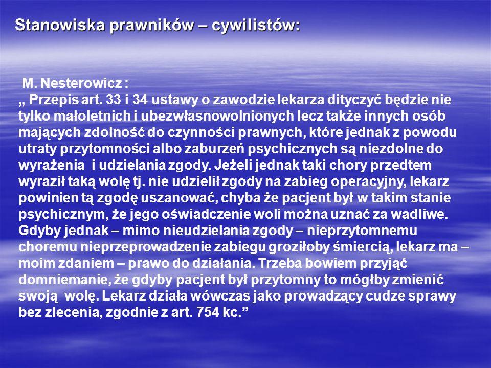 Stanowiska prawników – cywilistów: M. Nesterowicz : Przepis art. 33 i 34 ustawy o zawodzie lekarza dityczyć będzie nie tylko małoletnich i ubezwłasnow