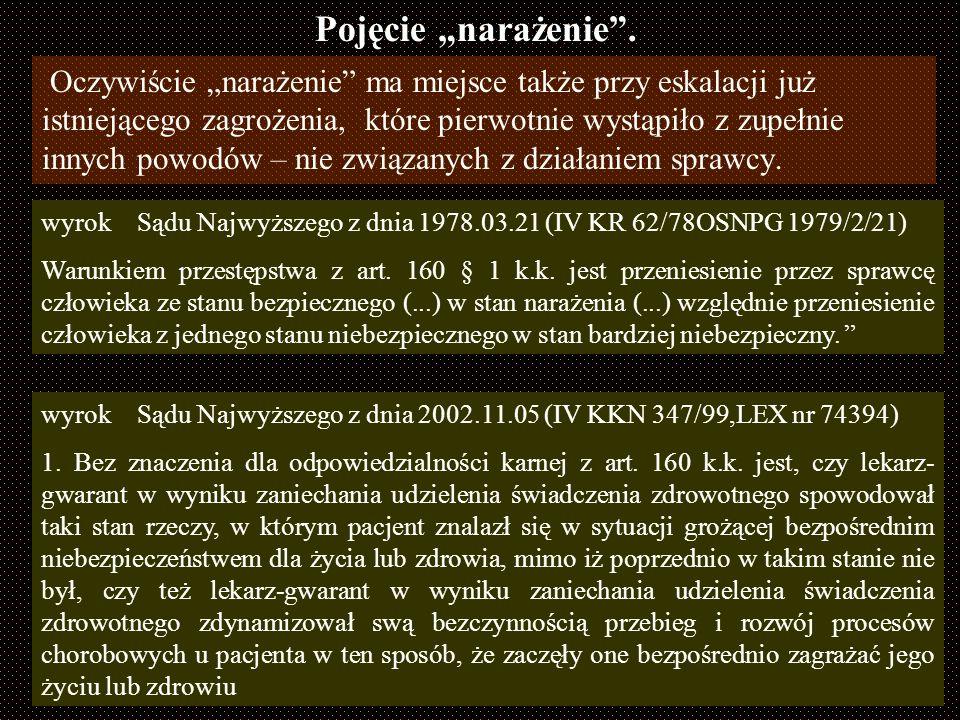 Definicja realnoznaczeniowa : narażać to wystawić kogoś, coś na niebezpieczeństwo. [5] Pojęcie narażenie. [5]Szymczak M, red. Słownik języka polskiego