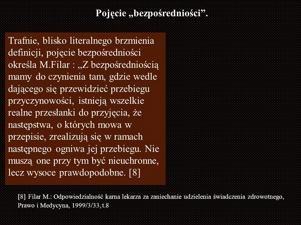 Pojęcie bezpośredniości. Ilość zdarzeń. wyrokSądu Najwyższego z dnia 1973.11.29 (Rw 902/73OSNPG 974/2/24)... Bezpośredniość realnie grożącego niebezpi