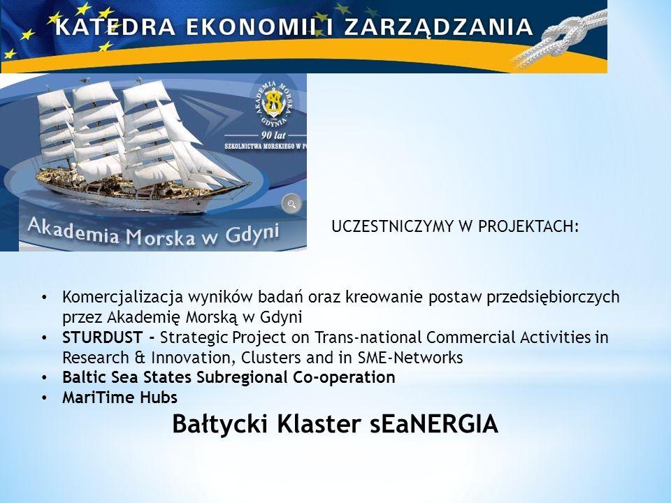 UCZESTNICZYMY W PROJEKTACH: Komercjalizacja wyników badań oraz kreowanie postaw przedsiębiorczych przez Akademię Morską w Gdyni STURDUST - Strategic P