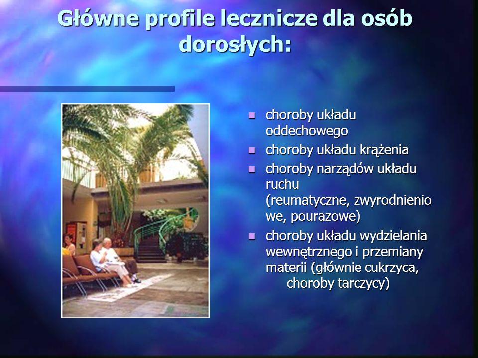 Główne profile lecznicze dla osób dorosłych: choroby układu oddechowego choroby układu krążenia choroby narządów układu ruchu (reumatyczne, zwyrodnien