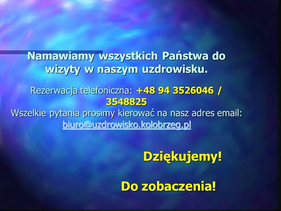 Namawiamy wszystkich Państwa do wizyty w naszym uzdrowisku. Rezerwacja telefoniczna: +48 94 3526046 / 3548825 Wszelkie pytania prosimy kierować na nas