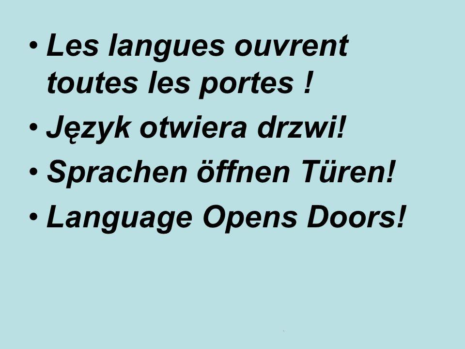 Les langues ouvrent toutes les portes ! Język otwiera drzwi! Sprachen öffnen Türen! Language Opens Doors!
