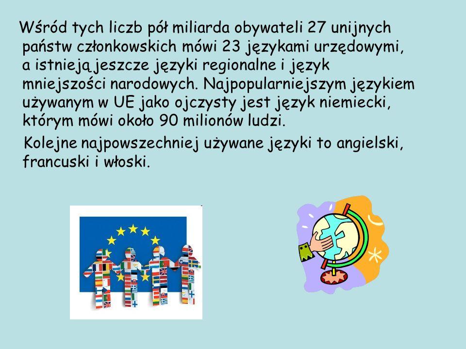 Wśród tych liczb pół miliarda obywateli 27 unijnych państw członkowskich mówi 23 językami urzędowymi, a istnieją jeszcze języki regionalne i język mni