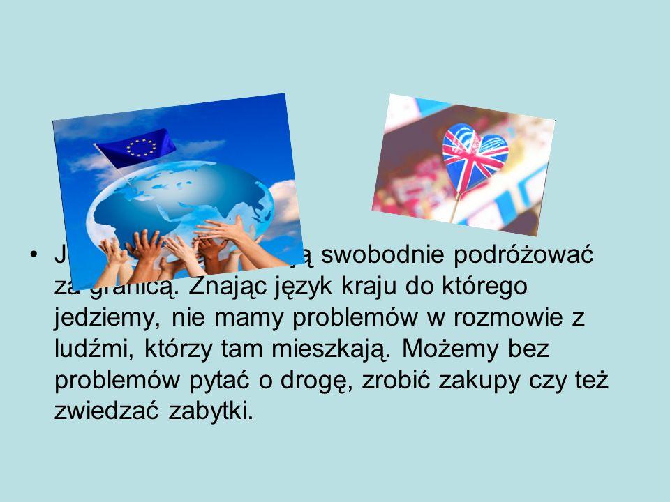 Języki obce pozwalają swobodnie podróżować za granicą. Znając język kraju do którego jedziemy, nie mamy problemów w rozmowie z ludźmi, którzy tam mies