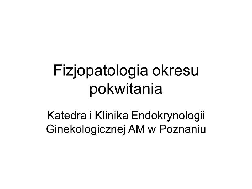 Fizjopatologia okresu pokwitania Katedra i Klinika Endokrynologii Ginekologicznej AM w Poznaniu