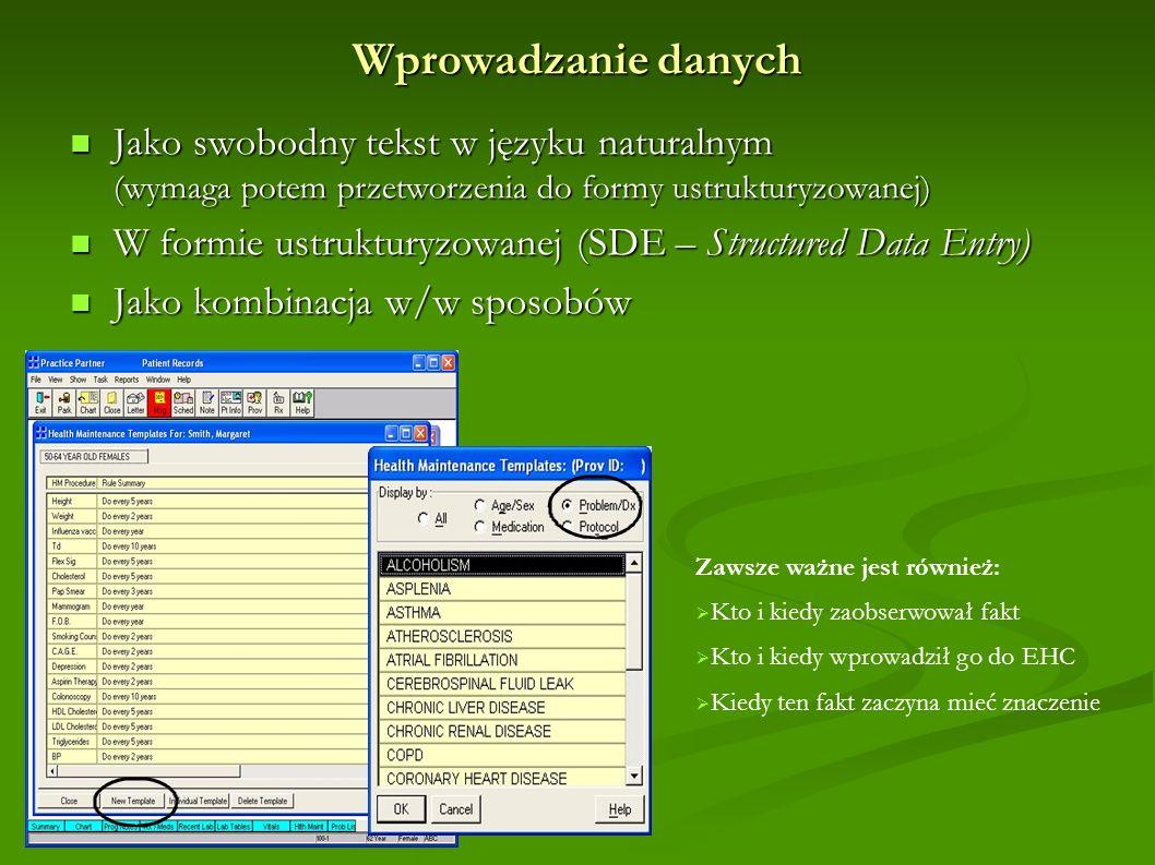 Wprowadzanie danych Jako swobodny tekst w języku naturalnym (wymaga potem przetworzenia do formy ustrukturyzowanej) Jako swobodny tekst w języku natur