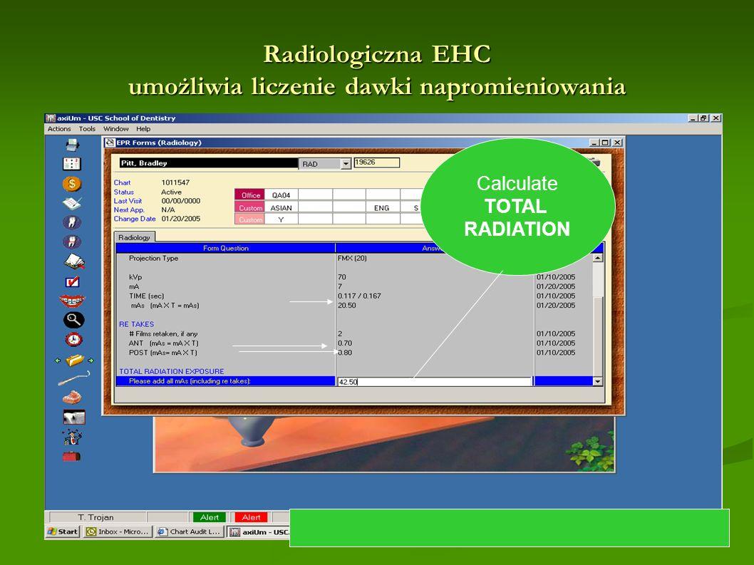 Radiologiczna EHC umożliwia liczenie dawki napromieniowania Calculate TOTAL RADIATION