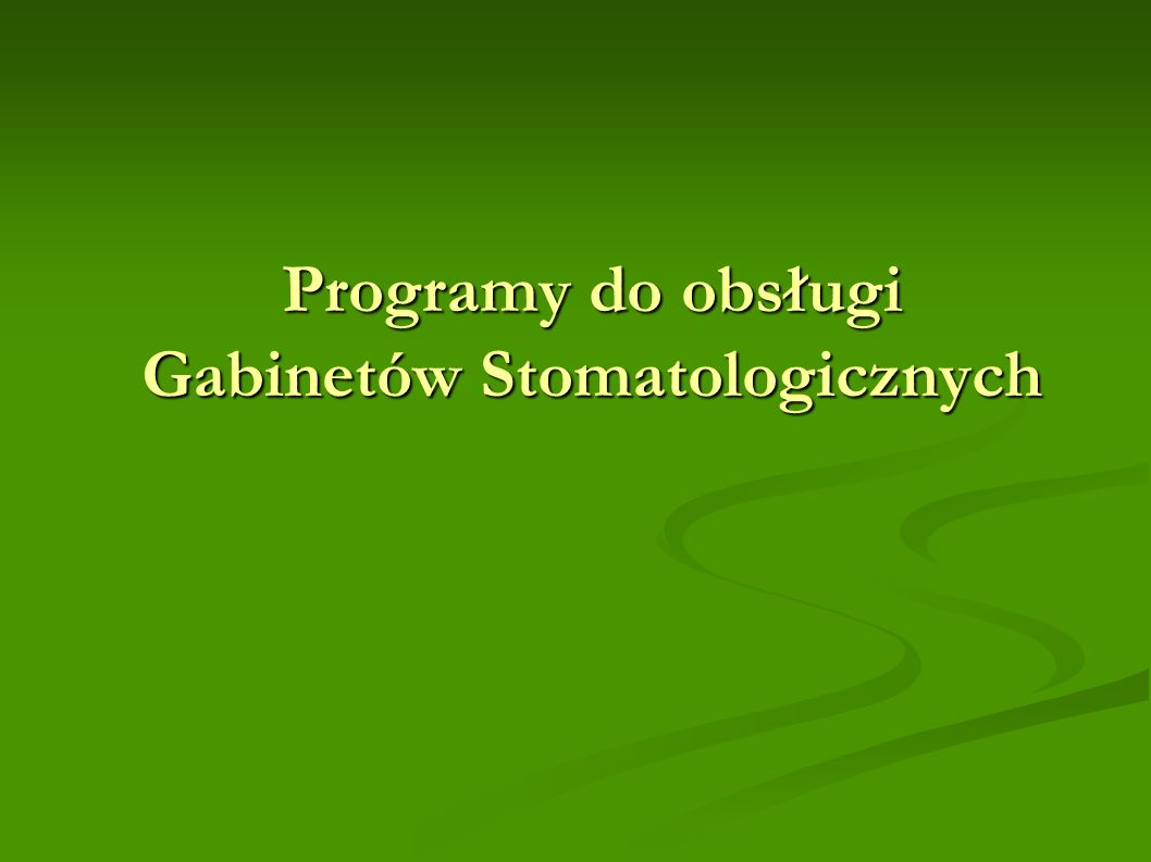 Programy do obsługi Gabinetów Stomatologicznych