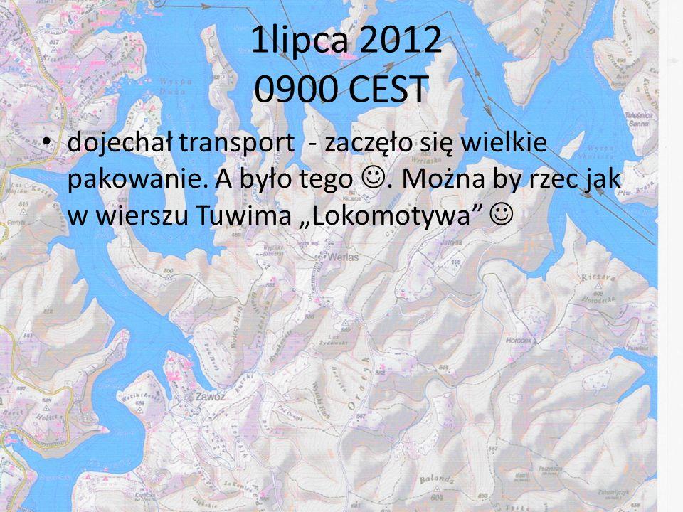 1lipca 2012 0900 CEST dojechał transport - zaczęło się wielkie pakowanie. A było tego. Można by rzec jak w wierszu Tuwima Lokomotywa
