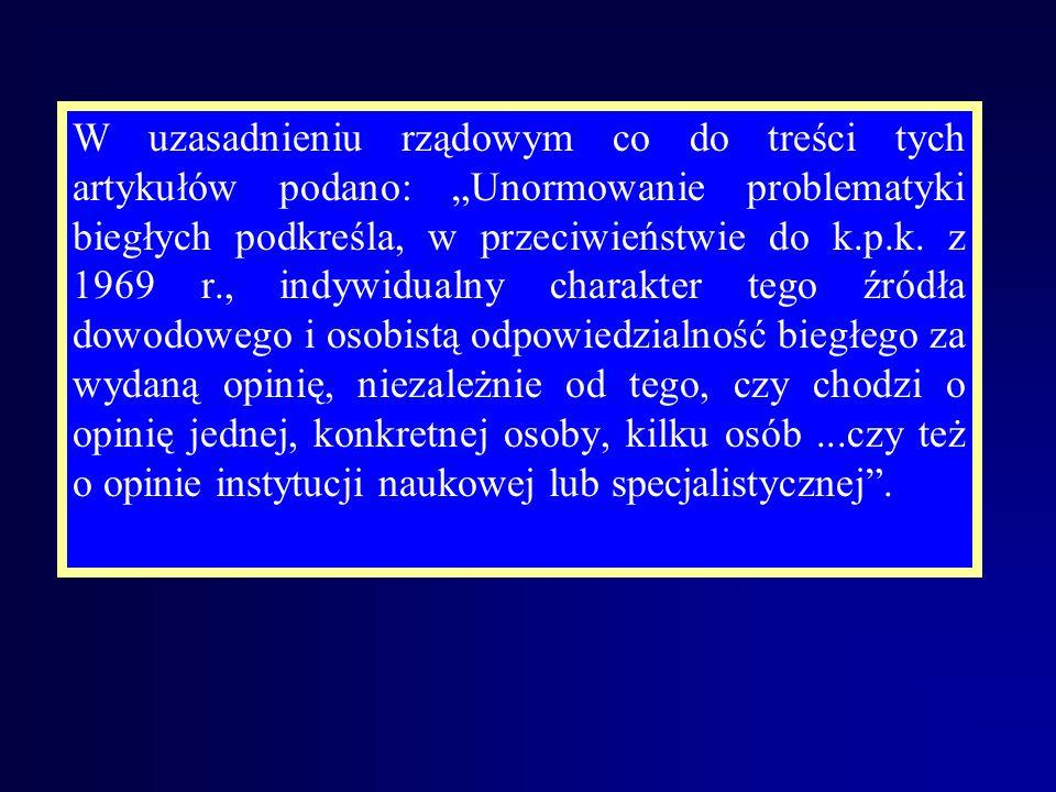 Art. 193 k.p.k. stanowi, że Jeżeli stwierdzenie okoliczności mających znaczenie dla rozstrzygnięcia sprawy wymaga wiadomości specjalnych, zasięga się