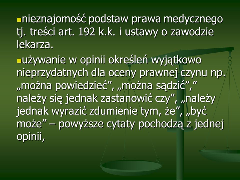 nieznajomość podstaw prawa medycznego tj. treści art. 192 k.k. i ustawy o zawodzie lekarza. nieznajomość podstaw prawa medycznego tj. treści art. 192
