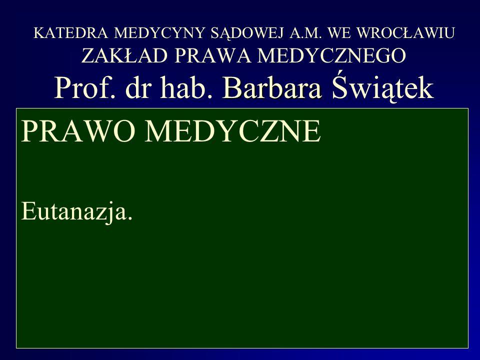 EUTANAZJA Eutanazji nie wolno dokonać lekarzowi, gdyż jego powołaniem jest ratowanie życia człowieka.
