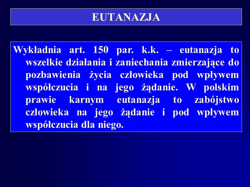 EUTANAZJA Wykładnia art.150 par. k.k.