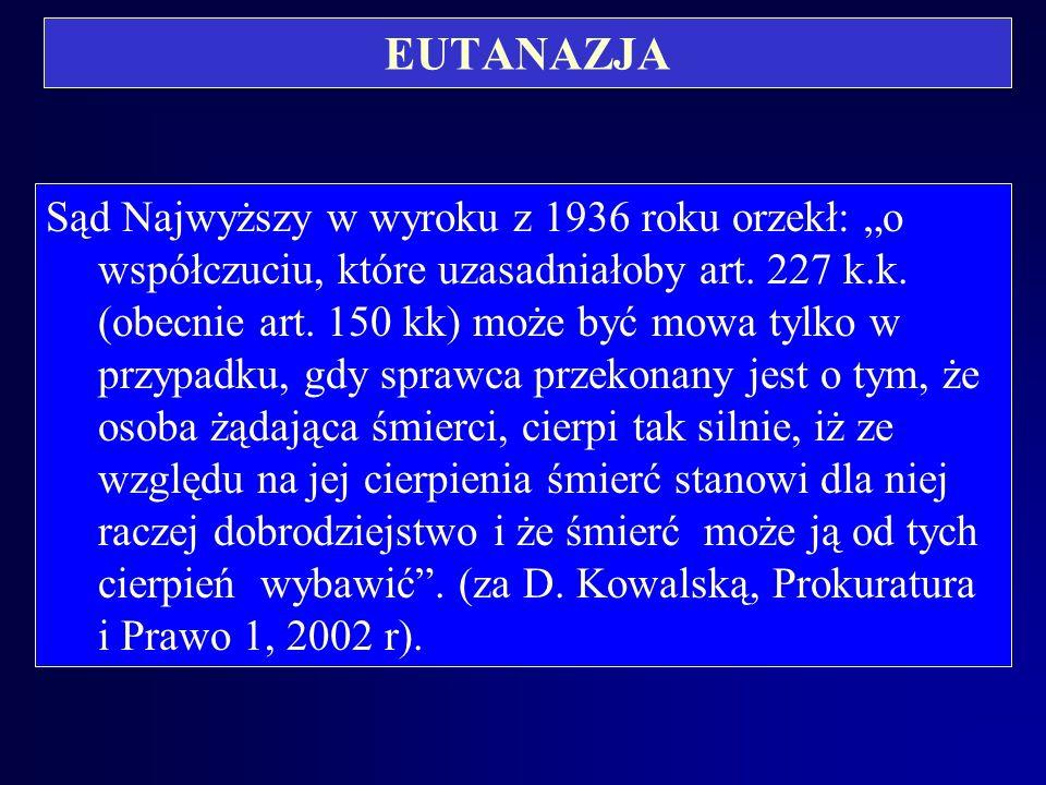 EUTANAZJA w Belgii (za K.Poklewski-Koziełł, PiP,7-8,2002,s.102-109) W 2002 r.