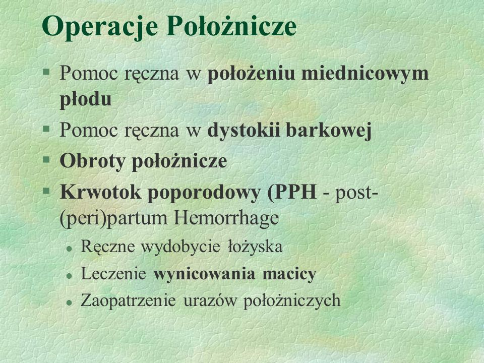 Krwotok okołoporodowy (PPH) §Atonia macicy §Nieprawidłowa implantacja łożyska - ł.