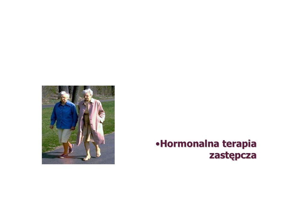 Hormonalna terapia zastępczaHormonalna terapia zastępcza