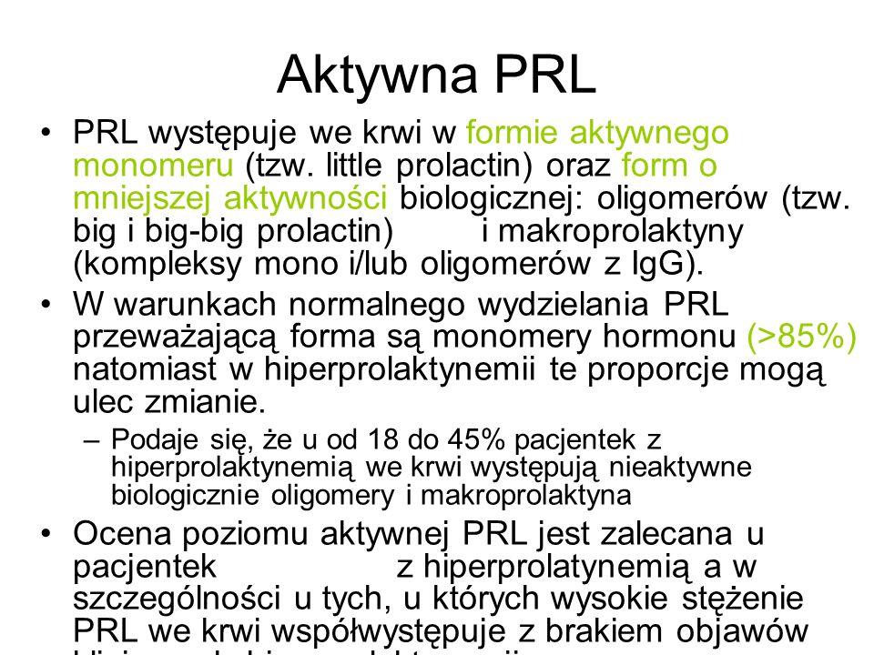 Aktywna PRL PRL występuje we krwi w formie aktywnego monomeru (tzw. little prolactin) oraz form o mniejszej aktywności biologicznej: oligomerów (tzw.