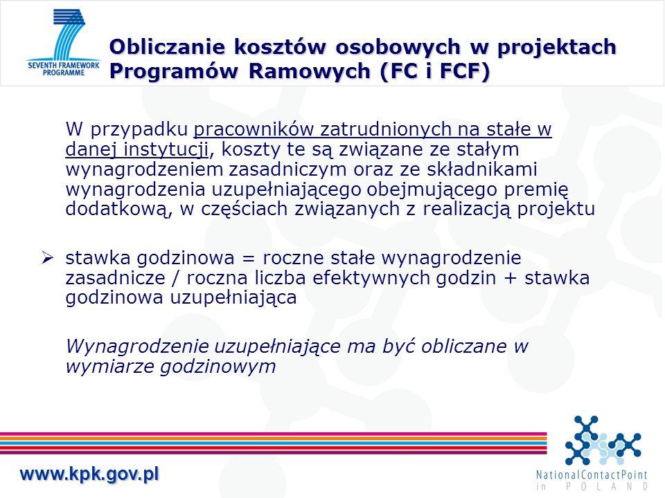 www.kpk.gov.pl Obliczanie kosztów osobowych w projektach Programów Ramowych (FC i FCF) W przypadku pracowników zatrudnionych na stałe w danej instytuc