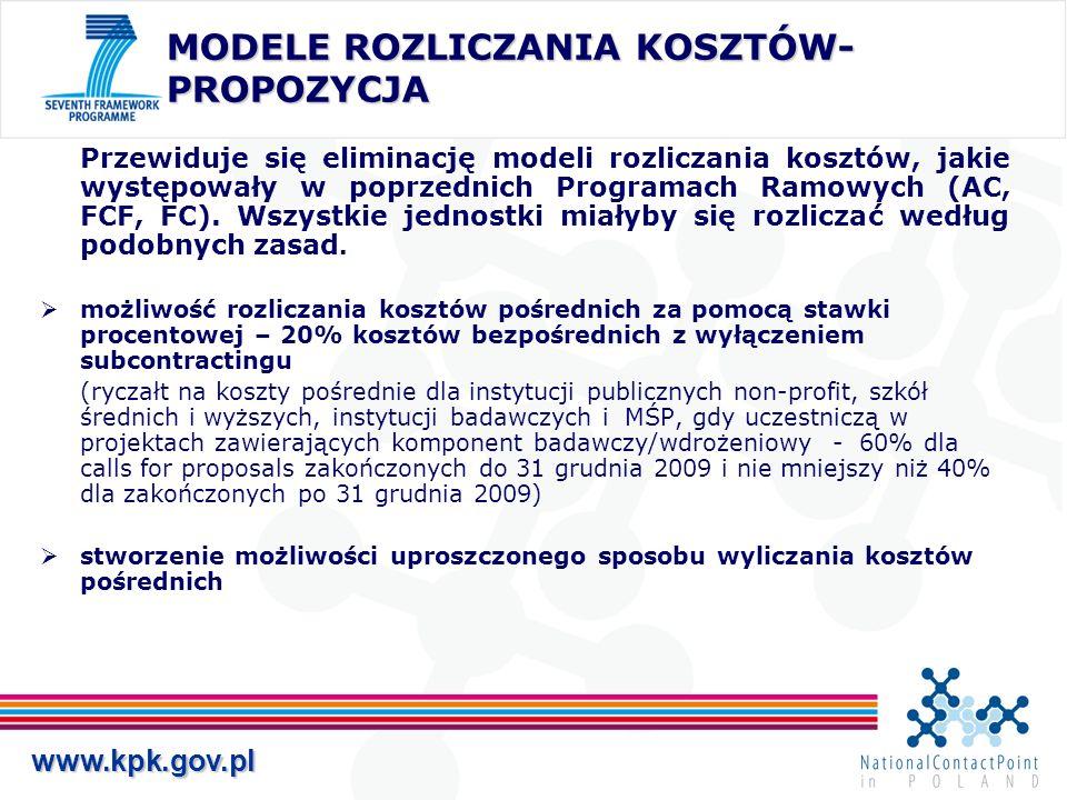 www.kpk.gov.pl MODELE ROZLICZANIA KOSZTÓW- PROPOZYCJA Przewiduje się eliminację modeli rozliczania kosztów, jakie występowały w poprzednich Programach