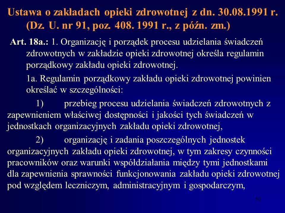 49 Ustawa o zakładach opieki zdrowotnej z dn. 30.08.1991 r. (Dz. U. nr 91, poz. 408. 1991 r., z późn. zm.) art. 3.cd.: 6) opieką nad zdrowym dzieckiem