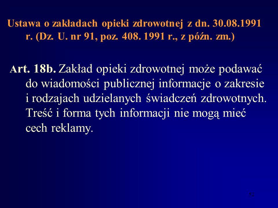 51 Ustawa o zakładach opieki zdrowotnej z dn. 30.08.1991 r. (Dz. U. nr 91, poz. 408. 1991 r., z późn. zm.) Art. 18a. 1a. c.d. 3) warunki współdziałani