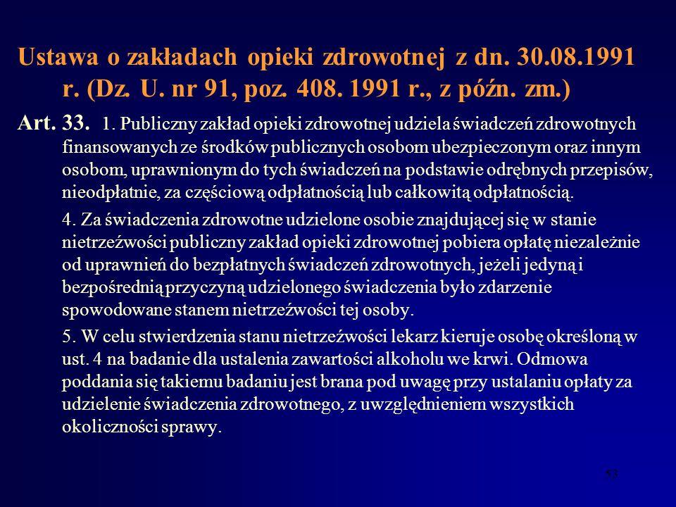 52 Ustawa o zakładach opieki zdrowotnej z dn. 30.08.1991 r. (Dz. U. nr 91, poz. 408. 1991 r., z późn. zm.) A rt. 18b. Zakład opieki zdrowotnej może po