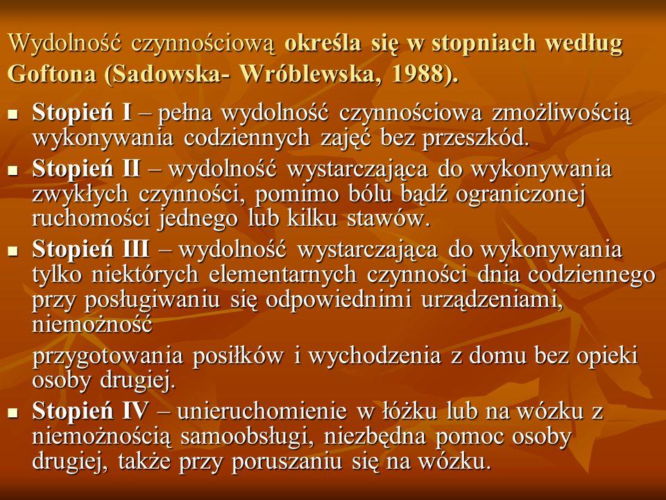 Wydolność czynnościową określa się w stopniach według Goftona (Sadowska- Wróblewska, 1988). Stopień I – pełna wydolność czynnościowa zmożliwością wyko