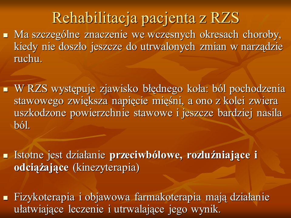 Rehabilitacja pacjenta z RZS Ma szczególne znaczenie we wczesnych okresach choroby, kiedy nie doszło jeszcze do utrwalonych zmian w narządzie ruchu. M