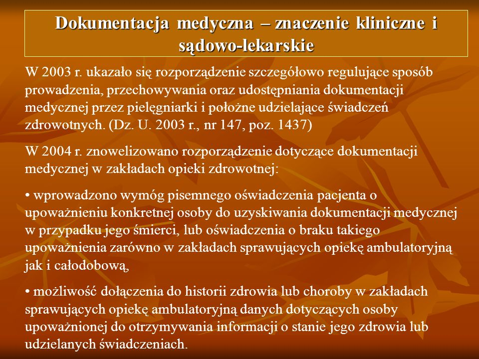 W 2003 r. ukazało się rozporządzenie szczegółowo regulujące sposób prowadzenia, przechowywania oraz udostępniania dokumentacji medycznej przez pielęgn