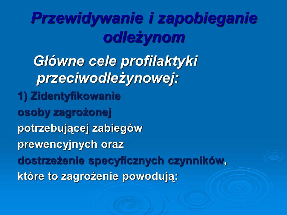 Przewidywanie i zapobieganie odleżynom Główne cele profilaktyki przeciwodleżynowej: Główne cele profilaktyki przeciwodleżynowej: 1) Zidentyfikowanie o