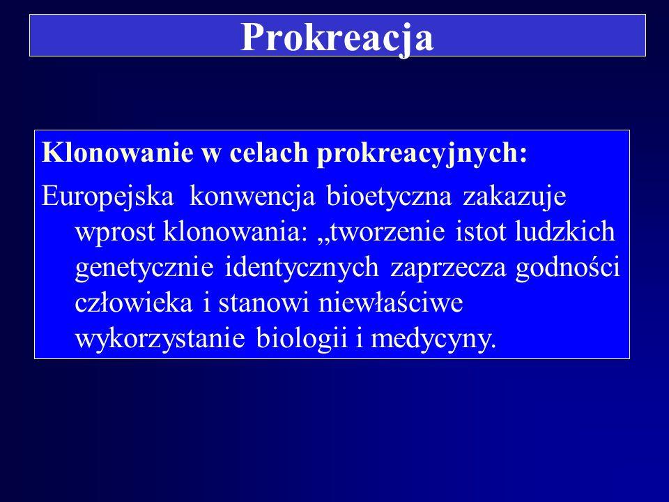 Prokreacja Zapłodnienie in vitro: Prawo europejskie: Należy uznać, że powyższe standardy obowiązują w Polsce. zapłodnieniu podlega tylko taka ilość ko