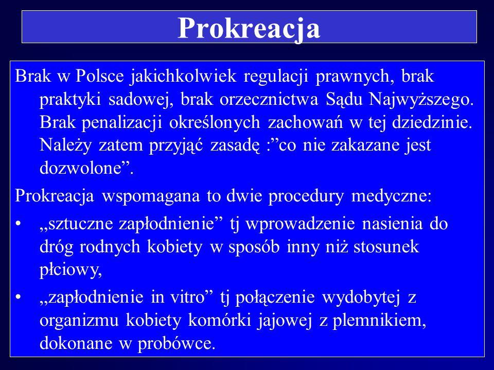 Prokreacja wykład oparty o treści, zawarte w Lekarskim prawie karnym M. Filara i Prawie Medycznym N. Nesterowicza Prokreacja wspomagana - ( sztuczne z