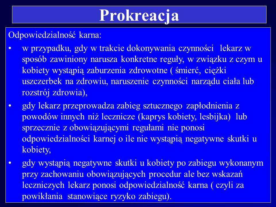 Prokreacja Zdaniem prawników powyższe zasady winne być przestrzegane w Polsce. Sztuczne zapłodnienie może być zatem jedynie czynnością leczniczą, zwią