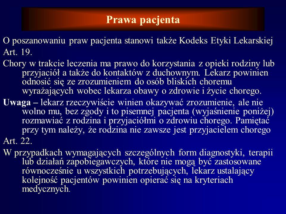 Prawa pacjenta Uzupełnieniem powyższych praw jest zapis: Art. 20. 1. Szpital zapewnia przyjętemu pacjentowi: 1) świadczenia zdrowotne, 2) środki farma