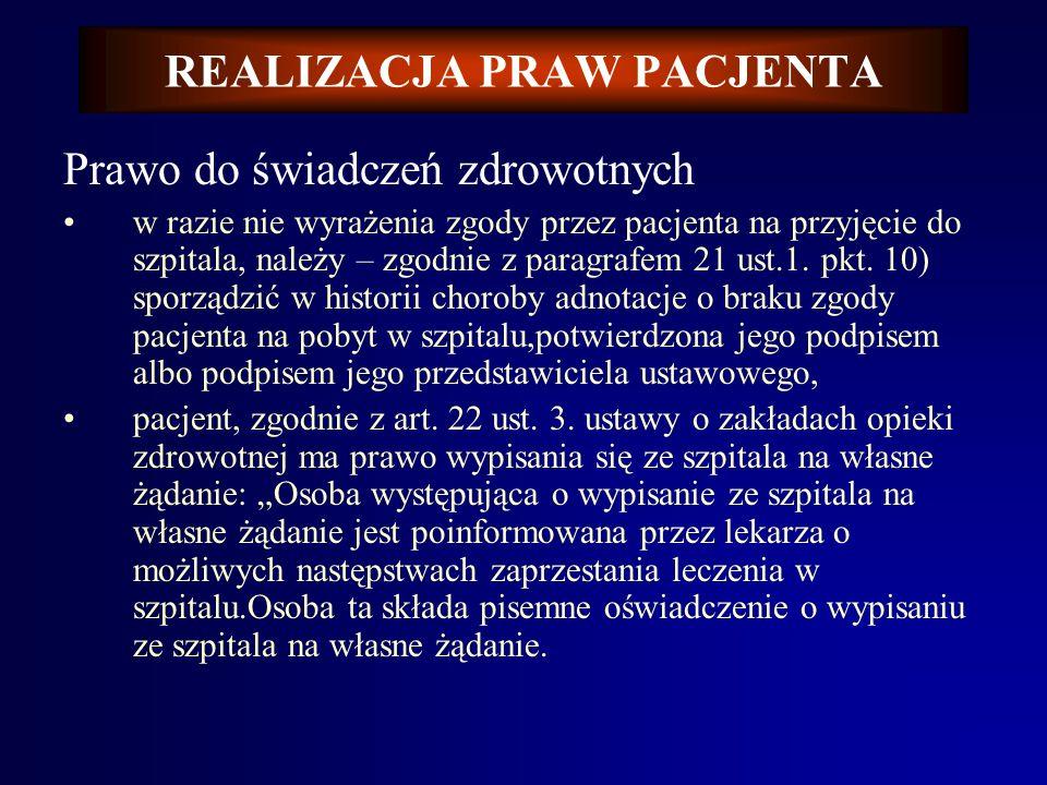 REALIZACJA PRAW PACJENTA Prawo do świadczeń zdrowotnych. przy przyjęciu do szpitala pacjent wyraża zgodę na hospitalizację ma podstawie paragrafu 13.