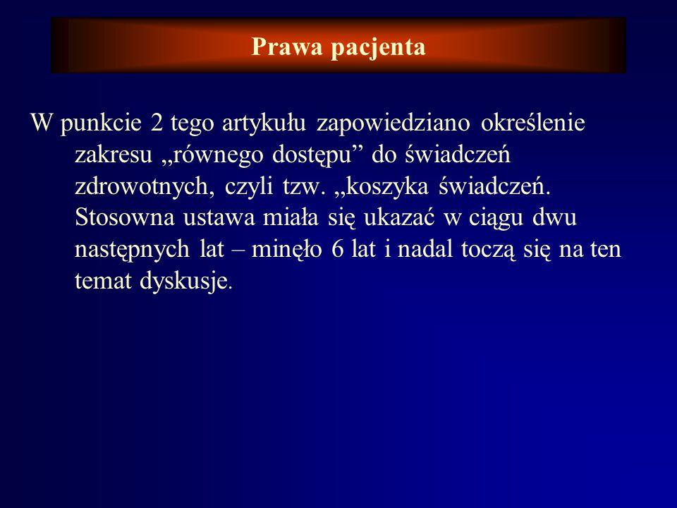 Prawa pacjenta Konstytucja R.P. – 1997 rok Art. 68: 1.Każdy ma prawo do ochrony zdrowia. 2.Obywatelom, niezależnie od ich sytuacji materialnej, władze