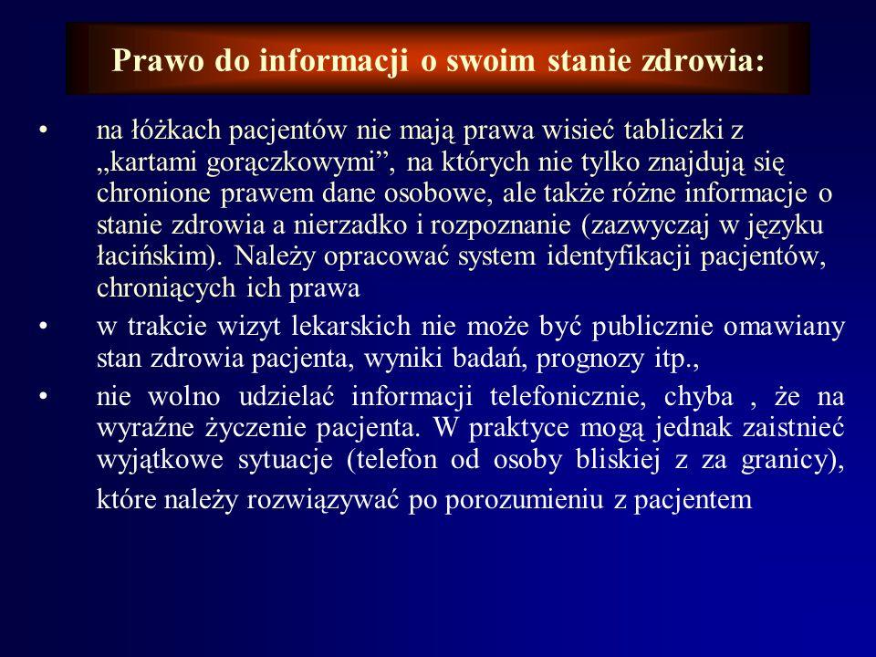 Prawo do informacji o swoim stanie zdrowia: Ażeby nie łamać powyższych przepisów a tym samy uniknąć odpowiedzialności prawnej (cywilnej) za złamanie p